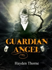 Guardian Angel ebook by Hayden Thorne