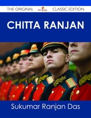 Chitta Ranjan - The Original Classic Edition ebook by Sukumar Ranjan Das