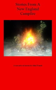 Stories From A New England Campfire ebook by J. F. French VII