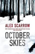 October Skies ebook by Alex Scarrow