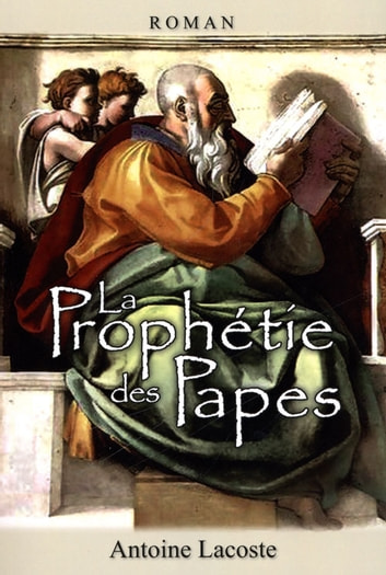 La La prophétie des Papes ebook by Lacoste Antoine