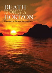 Death Is Only A Horizon - Thoughts in Time of Bereavement ebook by Redemptorist Pastoral Publication