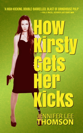 How Kirsty Gets Her Kicks ebook by Jennifer Lee Thomson