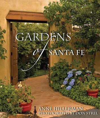 Gardens of Santa Fe ebook by Anne Hillerman