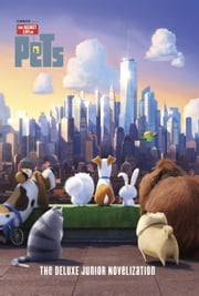 The Secret Life of Pets: The Junior Novelization ebook by David Lewman