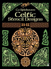 Celtic Stencil Designs ebook by Co Spinhoven