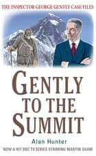 Gently to the Summit ebook by Alan Hunter