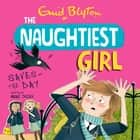 The Naughtiest Girl: Naughtiest Girl Saves The Day - Book 7 audiobook by Anne Digby