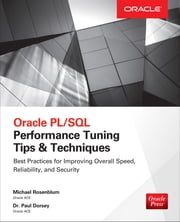 Oracle PL/SQL Performance Tuning Tips & Techniques ebook by Michael Rosenblum,Paul Dorsey