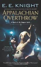 Appalachian Overthrow ebook by E.E. Knight