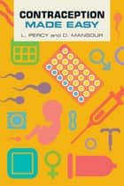 Contraception Made Easy ebook by Laura Percy,Diana Mansour