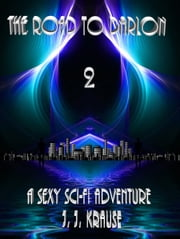 The Road To Darlon 2 ebook by J. J. Krause