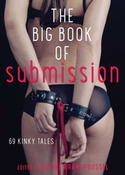 The Big Book of Submission - 69 Kinky Tales ebook by