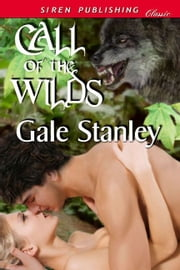 Call Of The Wilds ebook by Gale Stanley
