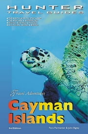 Cayman Islands Adventure Guide ebook by Paris Permenter, John Bigley