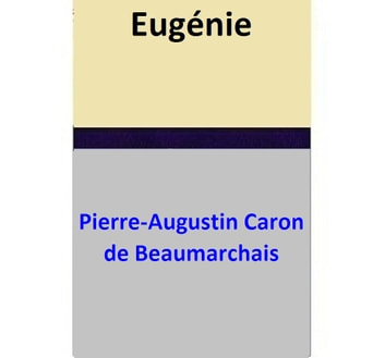 Eugénie ebook by Pierre-Augustin Caron de Beaumarchais