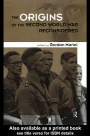 Origins of the Second World War Reconsidered ebook by Martel, Gordon