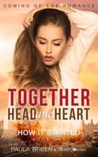 Together Head and Heart - How it Started (Book 1) Coming of Age Romance ebook by