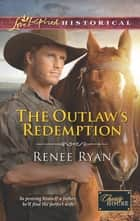 The Outlaw's Redemption ebook by Renee Ryan