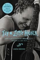 Fly a Little Higher ebook by Laura Sobiech