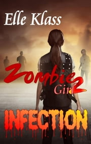 Infection - Zombie Girl, #2 ebook by Elle Klass
