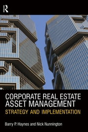 Corporate Real Estate Asset Management ebook by Kobo.Web.Store.Products.Fields.ContributorFieldViewModel