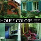 House Colors ebook by Susan Hershman