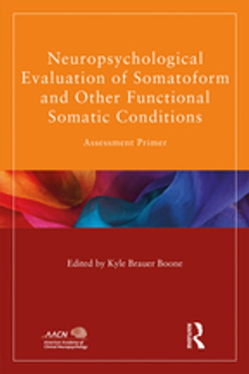 Neuropsychological evaluation of somatoform and other functional neuropsychological evaluation of somatoform and other functional somatic conditions assessment primer ebook by fandeluxe Gallery