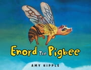 ENORD THE PIGBEE ebook by Amy Hipple