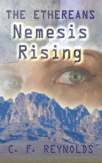 The Ethereans Nemesis Rising ebook by C. F. Reynolds