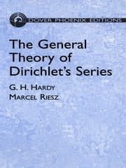 The General Theory of Dirichlet's Series ebook by G. H. Hardy