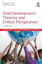 Child Development - Theories and Critical Perspectives ebook by Rosalyn H. Shute, Phillip T. Slee