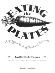 Eating the Plates - A Pilgrim Book of Food and Manners ebook by Lucille Recht Penner
