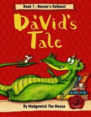 Da'vid's Tale. Book One: Nessie's Request ebook by Madgewick the Mouse