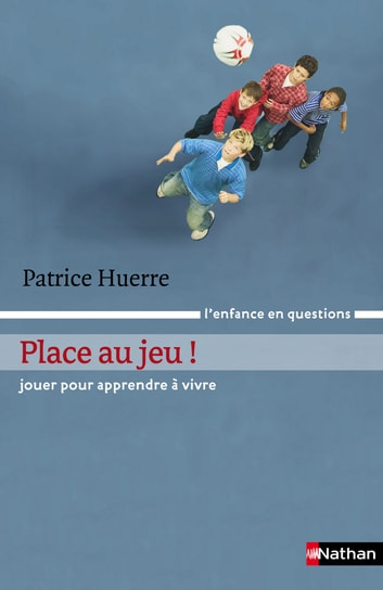 Place au jeu eBook by Patrice Huerre