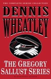 The Gregory Sallust Series ebook by Dennis Wheatley