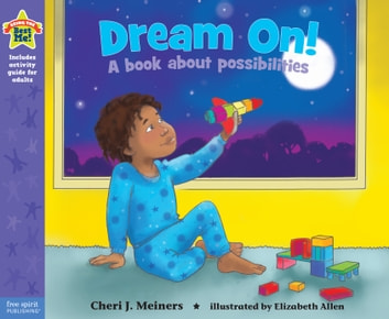 Dream On! - A book about possibilities ebook by Cheri J. Meiners, M.Ed.