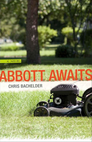 Abbott Awaits - A Novel ebook by Chris Bachelder