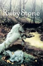 The Ruby Stone ebook by Jerald M. North