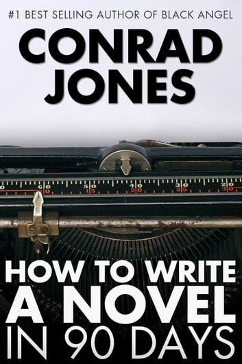How to Write a Novel in 90 Days ebook by Conrad Jones