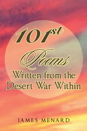 101ST Poems Written from the Desert War Within ebook by James Menard