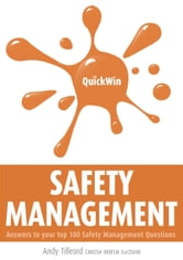 Quick Win Safety Management: Answers to Your Top 100 Safety Management Questions ebook by Andy Tilleard