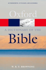 A Dictionary of the Bible ebook by W. R. F. Browning