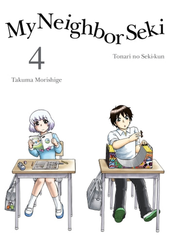 My Neighbor Seki, 4 ebook by Takuma Morishige