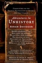 Adventures in Unhistory ebook by Avram Davidson