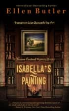 Isabella's Painting - Karina Cardinal Mystery Book 1 ebook by Ellen Butler