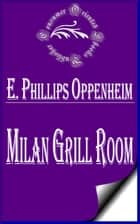 Milan Grill Room ebook by E. Phillips Oppenheim