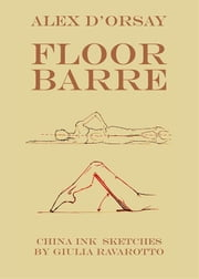 Floor Barre ebook by Alex d'Orsay