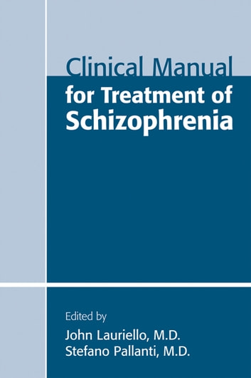 Clinical Manual for Treatment of Schizophrenia ebook by