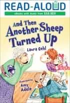 And Then Another Sheep Turned Up ebook by Book Buddy Digital Media, Laura Gehl